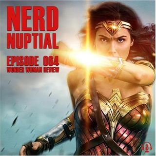Episode 064 - Wonder Woman Review