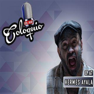 Episodios 67: Hermes Ayala