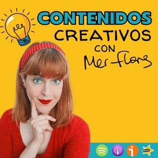 Contenidos creativos con Mer Flores
