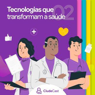 #02 - Tecnologias que estão transformando a Saúde