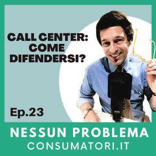 Call center: come difendersi?