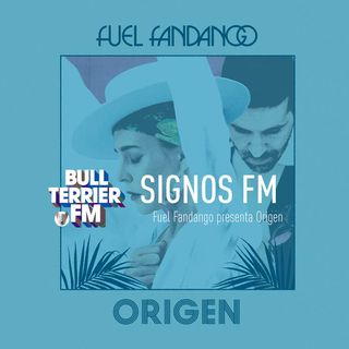 SignosFM #707 Fuel Fandango presenta Origen