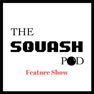 The Squash Pod - Feature shows