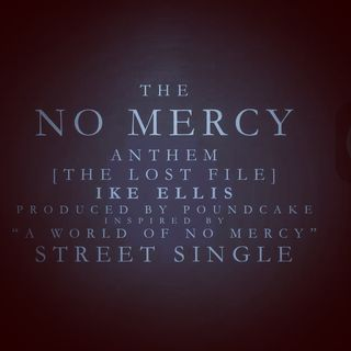 The No Mercy Anthem [The Lost Files]