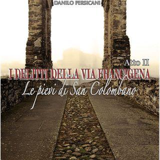I delitti della via Francigena. Le pievi di San Colombano. Atto II