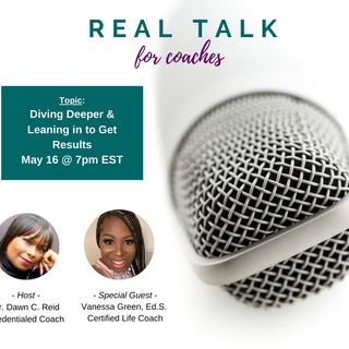 MAY: Diving Deeper & Leaning in to Get Results
