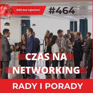 #464 Jak zrobić dobry networking biznesowy?