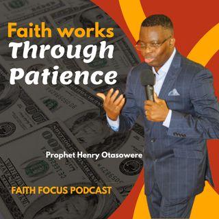 Faith work through Patience