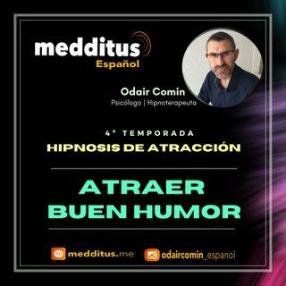 #113 Hipnosis para Atraer Buen Humor | Hipnosis de Atracción | Odair Comin
