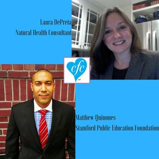 10/5/16: Matthew Quinones from Stamford Public Education Foundation & Laura DePreta, Natural Health Consultant, on The Come For Care Show