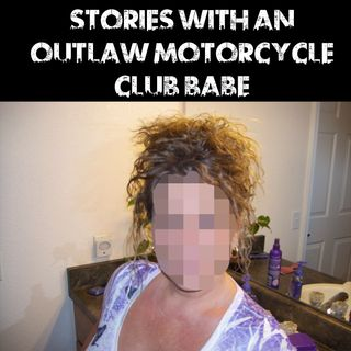 Stories With An Outlaw Motorcycle Gang Babe