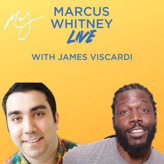 Marcus Whitney LIVE Ep. 29 - James Viscardi