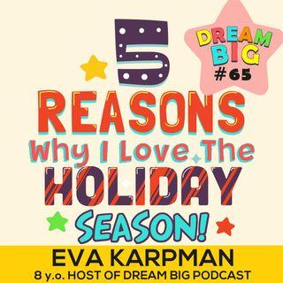 DB 065: 5 Reasons Why I Love The Holiday Season!