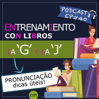 Ep#40 - 🇨🇱 Entrene con libros - la 'G' y la 'J'