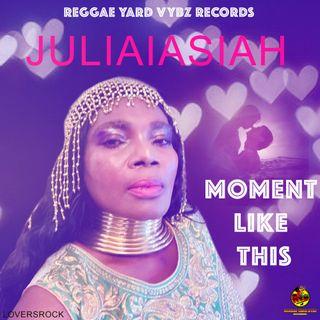 Juliaiasiah Moment Like This