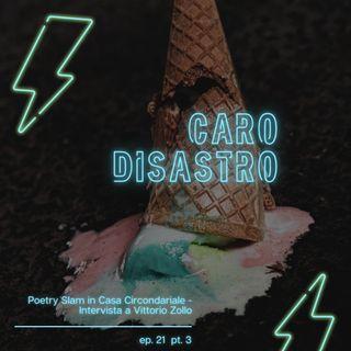 Poetry Slam in Casa Circondariale sezione femminile a Benevento - Intervista a Vittorio Zollo | Caro disastro - Ep. 21 pt. 3