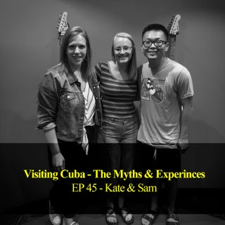 Cuba: Getting To & Exploring - Kate & Sam