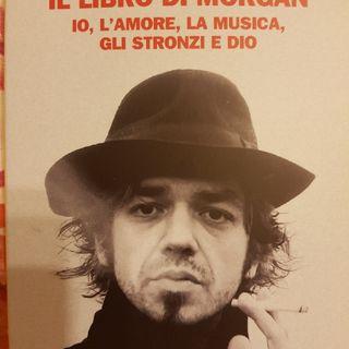 Marco Castoldi: Il Libro di Morgan- Io,l'amore,la Musica,gli Stronzi E Dio - Milano