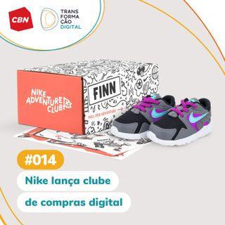 Transformação Digital CBN #14 - Nike lança clube de compras digital