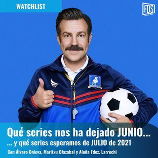 Watchlist: Qué nos ha dejado junio y qué series esperamos de julio de 2021
