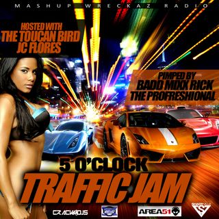 "Episode 2 ""5'O CLOCK TRAFFIC JAM on Mashup Wreckaz Radio hosted by The Toucan Bird JC Flores & Pimped by BaddMixxRick"""