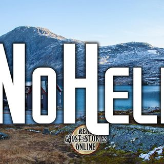 No Help | Haunted, Paranormal, Supernatural