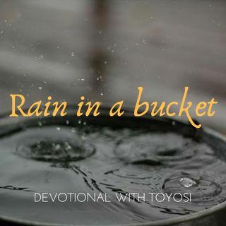 Rain in a bucket:Devotional with Toyosi2