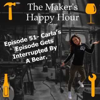 Episode 51- Carla's episode gets interrupted by a Bear!