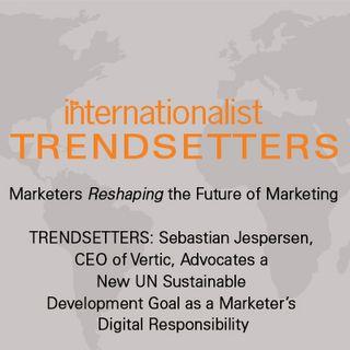 Sebastian Jespersen, CEO of Vertic, Advocates a New UN Sustainable Development Goal as a Marketer's Digital Responsibility