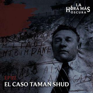 Ep32: El Caso Taman Shud