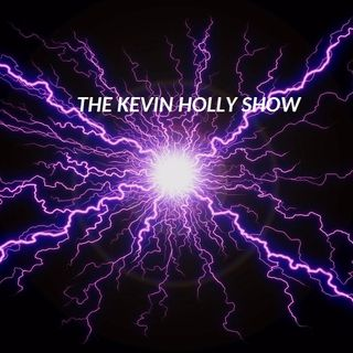 The Kevin Holly Show EP 87 LIVE