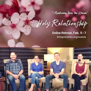 Holy Relationship Panel - Erik Archbold, Susan Huculak, Peter Kirk, Linda van der Velden - Awakening from the Dream Online Weekend Retreat
