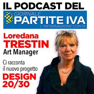 Business e Design: Loredana Trestin racconta il nuovo progetto DESIGN 20/30
