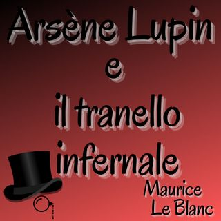 Arsène Lupin e tranello infernale - Maurice Le Blanc