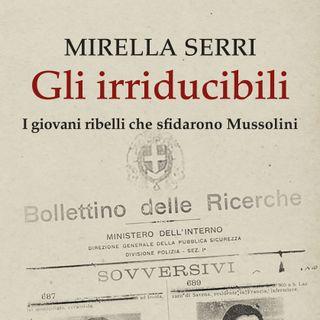 """Mirella Serri """"Gli irriducibili"""""""