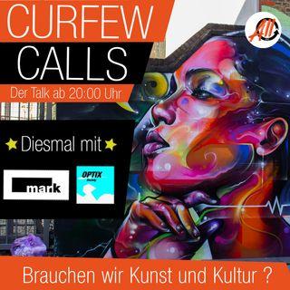 Curfew Calls | Brauchen wir Kunst und Kultur?