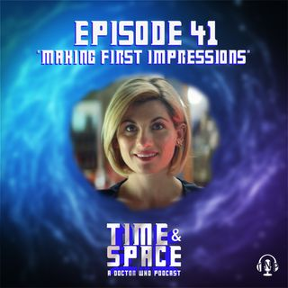 Episode 41 - Making First Impressions