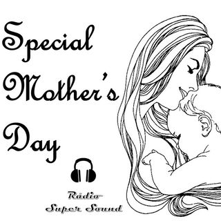 Radio Super Sound - Special Mother's Day