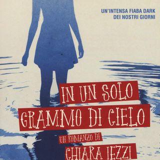 """Chiara Iezzi """"In un solo grammo di cielo"""""""