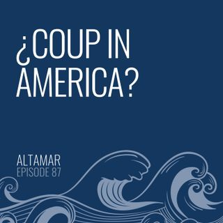 ¿Coup in America? [Episode 87]