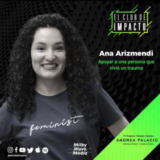 Apoyar a una persona que vivió un trauma | Ana Arizmendi | E5 T3