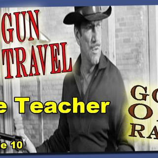 Have Gun, Will Travel, The Teacher, Episode 10 | Good Old Radio #havegunwilltravel #oldtimeradio