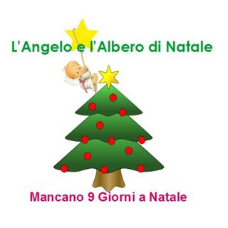 Episode 218: L'angelo e l'albero di Natale - Mancano 9 giorni a Natale