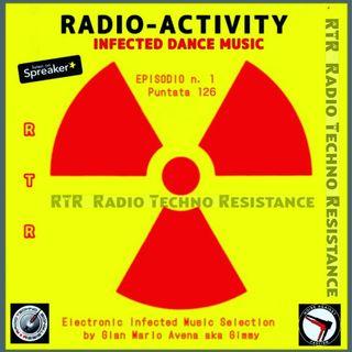 RADIO ACTIVITY - IDM - Infected Dance Music - Episode 1 - Trasmission 126