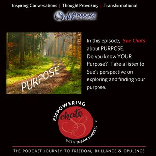 Susan Chats About Purpose and What that Means for Your Life...