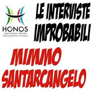 HONOS: Intervista Improbabile a Mimmo Santarcangelo