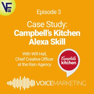 Case Study: Campbell's Kitchen Alexa Skill, with Will Hall, CCO at Rain Agency