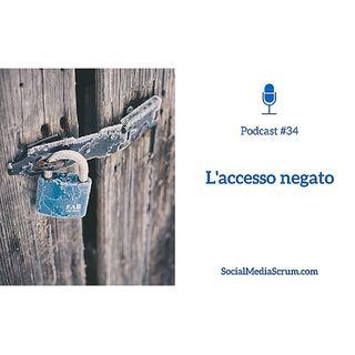 #34 L'accesso negato