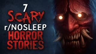 7 r/Nosleep HORROR Stories to chill you this summer
