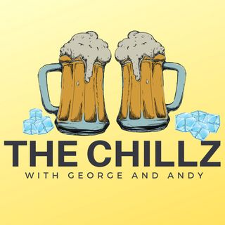 The Chillz with George and Andy